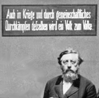 """""""In wars, too, and through common the common struggle in it, does a people become a people."""" Liebknecht posing underneath a phrase from the German philosopher Fichte."""